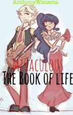 Miraculous The Book Of Life (El libro de la vida) by AnthonyWisteria