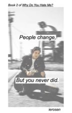 People change, but you never did. by ierosan