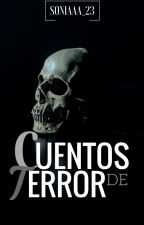 Cuentos de terror by Soniaaa_23