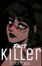 حقيقه قَاتَله | Fact Killer by farahtaee