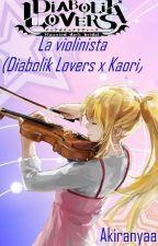 La violinista Diabolik lovers x kaori by akiranyaa