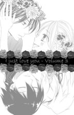 I just love you - Volume 3 by EdjeBAhmedd33
