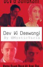 Dev Ki Deewangi by MysticVaria