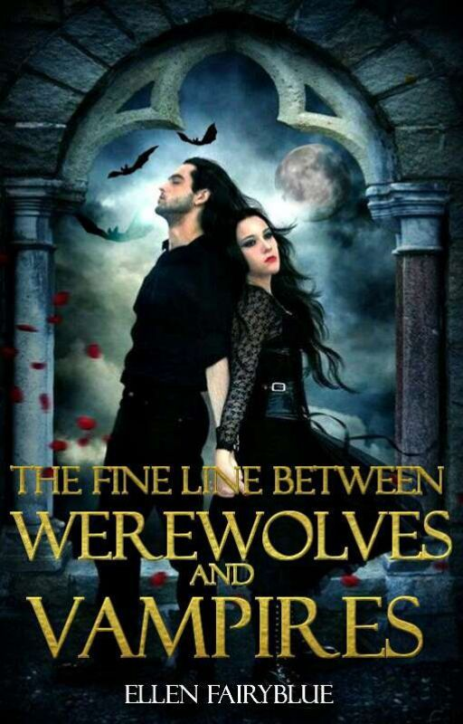 There's A Fine Line Between Vampires and Werewolves by EllenFairyBlue4