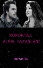 RÖPORTAJ:ALSEL YAZARLARI by cutewhispers