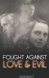 Fought Against Love & Evil by fanfiction7