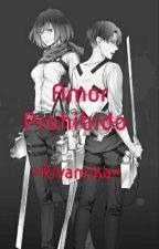 Amor Prohibido >Levi X Mikasa< by oscura_lectora03