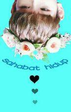 SAHABAT HIDUP [complete] by milkymate