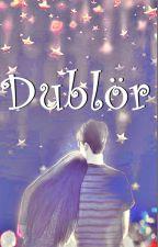 Dublör (Tek Bölümlük Hikaye) by papazkacti