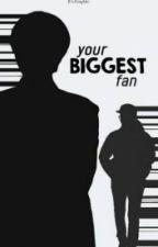 Your Biggest Fan // Tłumaczenie by vinzcx