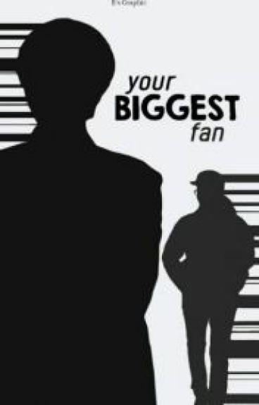 Your Biggest Fan // Tłumaczenie