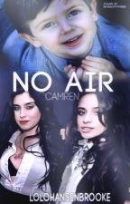 No air (Camren) by LoloHansenBrooke