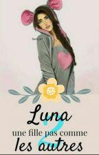 Luna , une fille pas comme les autres 2 by queenounours