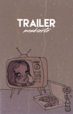 Trailer. by maskierte