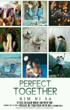 Perfect Together by AnnaaLavender26