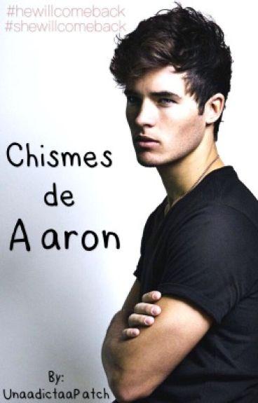Chismes De Aaron