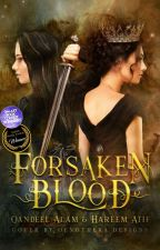 Forsaken blood (NEW CHAPTER~every Week) by OneLessFantasy