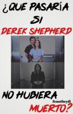 ¿Qué pasaría si Derek Shepherd no hubiera muerto?  by itsnotheydi