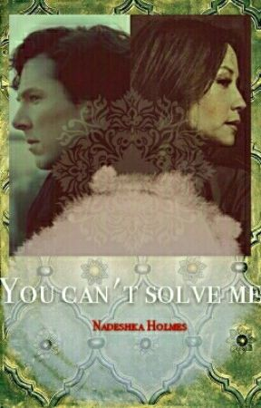 You can't solve me (SherlockBBC/Joan WatsonCBS) by NadeshkaHolmes