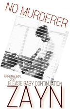 NO MURDERER - ZAYN  by annemalikpl