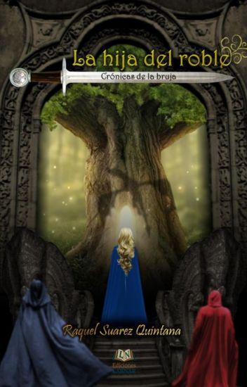 Crónicas de la bruja: La hija del Roble.