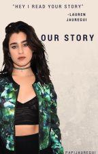 Our Story-Lauren/You [O.H] by PapiJauregui