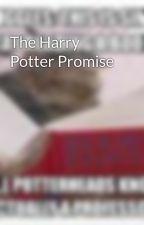 The Harry Potter Promise by Phoenixesarelikegods
