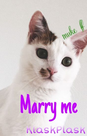 Marry me/ muke
