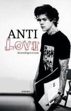Anti Love. [c.s] by DesireeSuperwoman