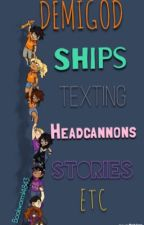 Demigod oneshots/headcannons, ships, and texting with the demigods of Olympus!✔️ by bookworm14843