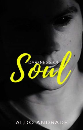 Darkness of Soul   Livro III   Romance Gay by AldoAndradeOficial