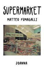 Supermarket | Matteo Fumagalli by Etheereal