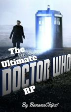 The Ultimate Doctor Who Roleplay by BananaChips1