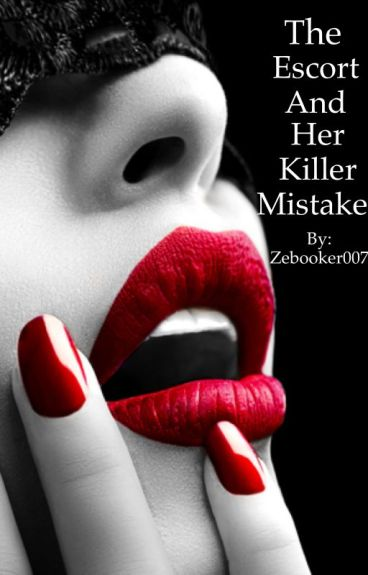 The escort and her killer mistake