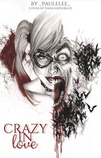 Crazy In Love || Joker & Harley Quinn