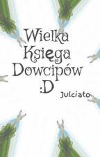 Wielka Księga Dowcipów :D by Julciato