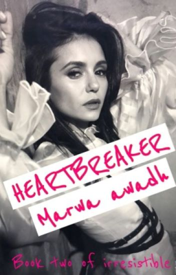 Heartbreaker BOOK 2 after irresistible #COMPLETED