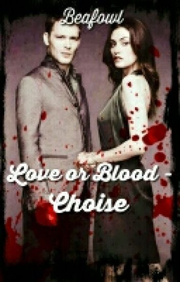 Love or Blood - Choise (3) [BAIGTA]