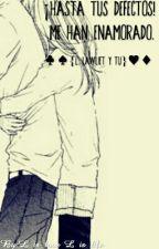 ¡Hasta Tus Defectos! Me Han Enamorado.[L.lawliet Y Tu] by L_is_love_L_is_life