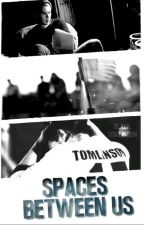 spaces between us (larry stylinson au) by blxcktomlinson