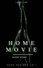 Home Movie.  (Dark Desires)  by crazybunny23