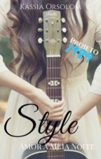 Style- Amor á Meia-noite by Kassiaorsolon