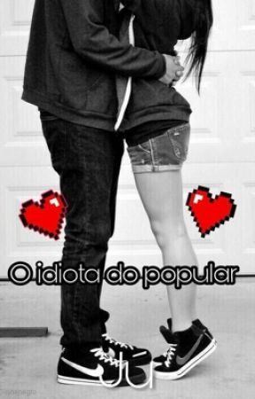 O idiota do popular #wattys2017 by julialovelinda124