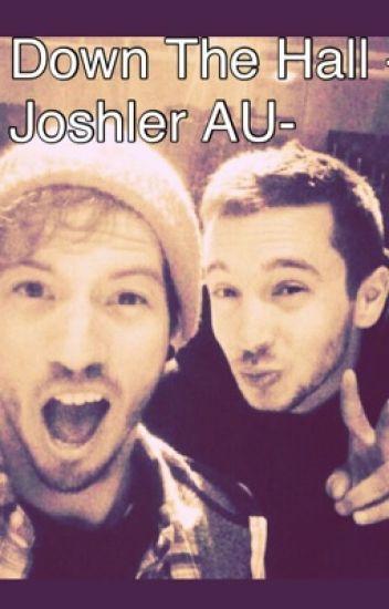 Down The Hall -Joshler AU-
