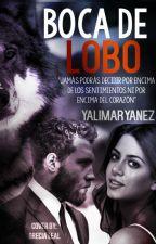 Boca de Lobo (COMPLETA) by YalimarYanez