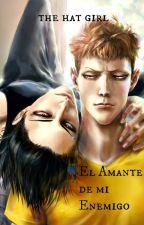 El Amante de mi Enemigo by TheHatG1rl