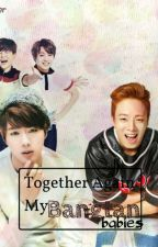 Together Again Bangtan Babies [Complete] by LeeteukkieLover