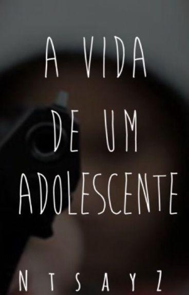 A vida de um Adolescente