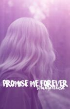 Promise Me Forever (Future Mileven) by weknowwecantbelieve