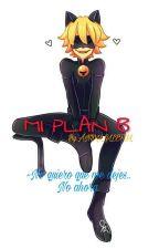 Mi Plan B [Adrien/Chat Noir y ___] by Andy_Gleeful